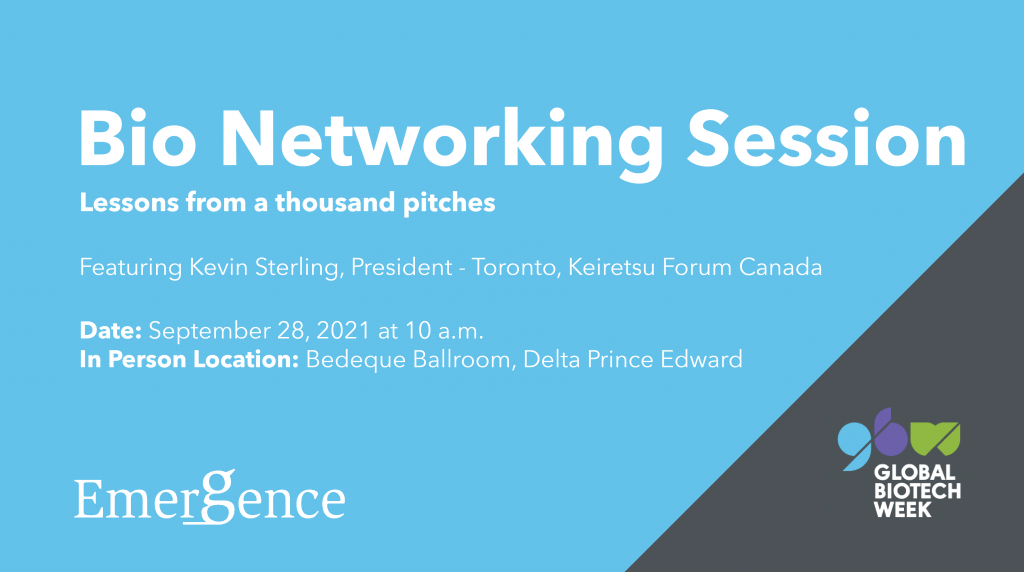 BioNetworking Session: Lessons from a thousand pitches @ Delta Prince Edward